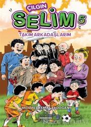 Takım Arkadaşlarım - Çılgın Selim 5