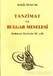 Tanzimat ve Bulgar Meselesi Doktora Tezi'nin 50. Yılı