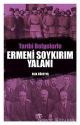 Tarihi Belgelerle Ermeni Soykırım Yalanı