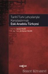 Tarihi Türk Lehçeleriyle Karşılaştırmalı Eski Anadolu Türkçesi