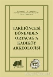 Tarihöncesi Dönemden Ortaçağ'a Kadıköy Arkeolojisi