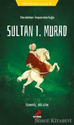 Tarihsever Çocuk 4 - Sultan I. Murad
