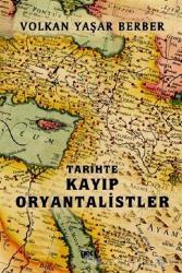Tarihte Kayıp Oryantalistler