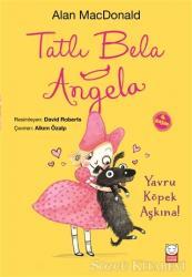 Tatlı Bela Angela - Yavru Köpek Aşkına!