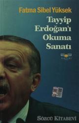 Tayyip Erdoğan'ı Okuma Sanatı