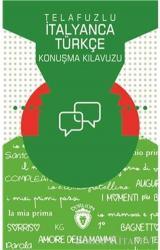 Telafuzlu İtanyanca Türkçe Konuşma Kılavuzu (Sözlük İlaveli)