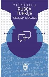 Telafuzlu Rusça Türkçe Konuşma Kılavuzu (Sözlük İlaveli)