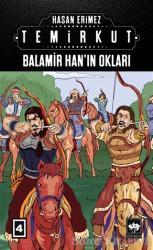 Temirkut 4 - Balamir Han'ın Okları