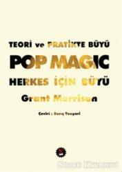 Teori ve Pratikte Büyü: Pop Magic Herkes İçin Büyü