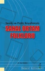 Teorik ve Pratik Boyutlarıyla Sanal Ortam Folkloru