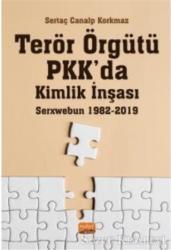 Terör Örgütü PKK'da Kimlik İnşası: Serxwebun 1982-2019