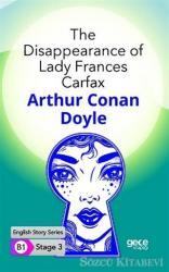 The Disappearance of Lady Frances Carfax - İngilizce Hikayeler B1 Stage 3