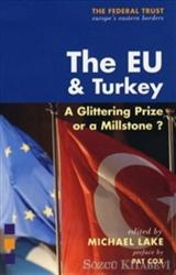 The EU and Turkey : A Glittering Prize or a Millstone?