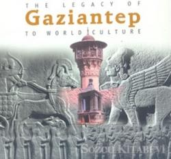 The Legacy Of Gaziantep To World Culture