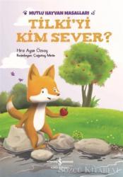 Tilki'yi Kim Sever?