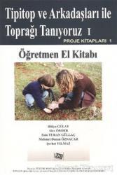 Tipitop ve Arkadaşları ile Toprağı Tanıyoruz 1 - Öğretmen El Kitabı