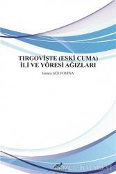 Tırgovişte (Eski Cuma) İli ve Yöresi Ağızları