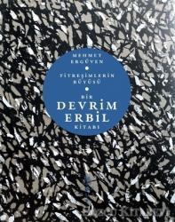 Titreşimlerin Büyüsü - Bir Devrim Erbil Kitabı