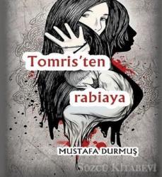 Tomris'ten Rabiaya