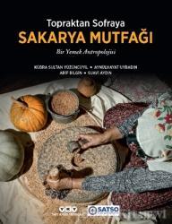 Topraktan Sofraya Sakarya Mutfağı