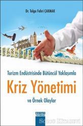 Turizm Endüstrisinde Bütüncül Yaklaşımla Kriz Yönetimi ve Örnek Olaylar