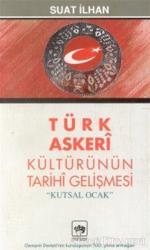 """Türk Askeri Kültürünün Tarihi Gelişmesi """"Kutsal Ocak"""""""