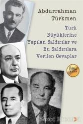 Türk Büyüklerine Yapılan Saldırılar ve Bu Saldırılara Verilen Cevaplar
