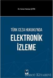 Türk Ceza Hukuku'nda Elektronik İzleme