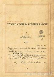 Türk Devrimi'nin Tiyatro ve Opera Komitesi Raporu