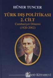 Türk Dış Politikası 2. Cilt Cumhuriyet Dönemi (1920-2002)