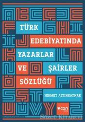 Türk Edebiyatında Yazarlar ve Şairler Sözlüğü