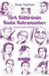 Türk Kültürünün Kadın Kahramanları (Cumhuriyet Dönemi)
