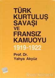 Türk Kurtuluş Savaşı ve Fransız Kamuoyu 1919 - 1922