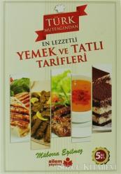Türk Mutfağından En Lezzetli Yemek ve Tatlı Tarifleri