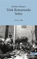 Türk Romanında Sofra - Siniden Masaya