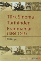 Türk Sinema Tarihinden Fragmanlar (1896-1945)