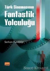 Türk Sinemasının Fantastik Yolculuğu