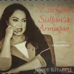 Türkan Sultan'a Armağan