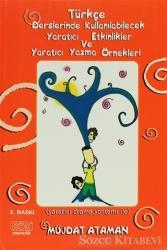 Türkçe Derslerinde Kullanılabilecek Yaratıcı Etkinlikler ve Yaratıcı Yazma Örnekleri