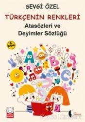 Atasözleri ve Deyimler Sözlüğü - Türkçenin Renkleri