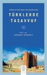 Türkistan'dan Balkanlara Türklerde Tasavvuf