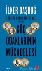 Türkiye Cumhuriyeti'nde 1923-1961 Güç Odaklarının Mücadelesi