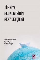 Türkiye Ekonomisinin Rekabetçiliği