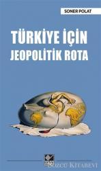 Türkiye İçin Jeopolitik Rota