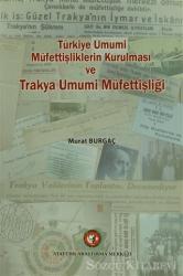 Türkiye'de Umumi Müfettişliklerin Kurulması ve Trakya Umumi Müfettişliği
