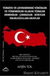 Türkiye ve Çevresindeki Yörükler ve Türkmenler Olarak Türkler - Ermeniler - Çerkezler - Kürtler - İsrailoğulları - Araplar