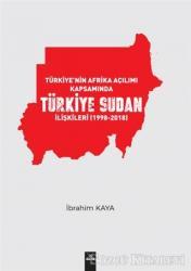 Türkiye'nin Afrika Açılımı Kapsamında Türkiye Sudan İlişkileri (1998-2018)