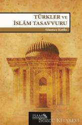 Türkler ve İslam Tasavvuru