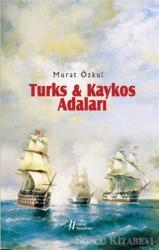 Turks - Kaykos Adaları