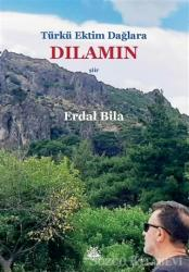 Türkü Ektim Dağlara Dılamın